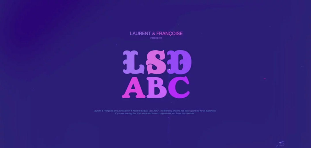 VIDEO: LSD ABC short film by Laurent & Françoise