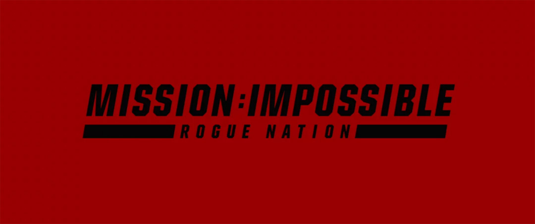 VIDEO: Title Sequence – Mission: Impossible – Rogue Nation end titles